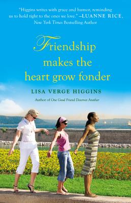 Friendship Makes the Heart Grow Fonder By Verge Higgins, Lisa